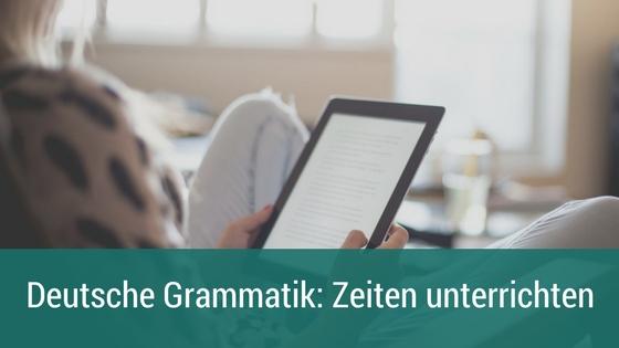 Deutsche Grammatik Zeiten