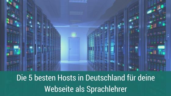 Als Sprachlehrer solltest du dir für deine Webseite diese Hosts in Deutschland genauer ansehen